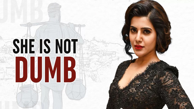 samantha not a dumb women in ram charan movie