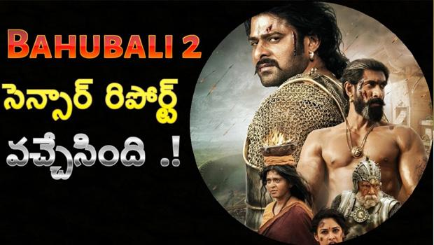 bahubali 2 movie censor report talk